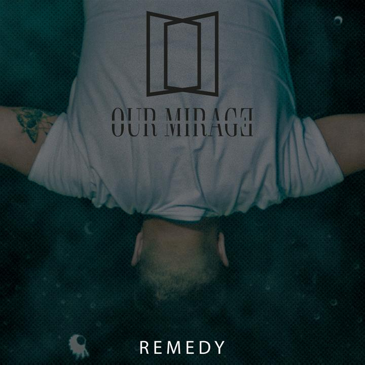 Our Mirage release new single 'Remedy'