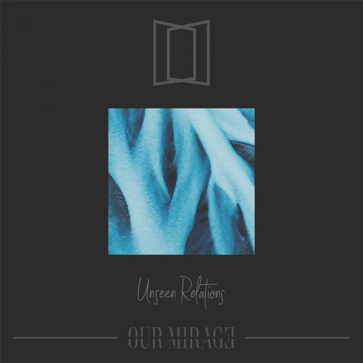 OUR MIRAGE's new album »Unseen Relations« out now!